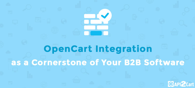 OpenCart Integration as a Cornerstone of Your B2B Software