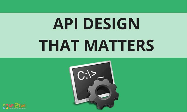 API Design that Matters