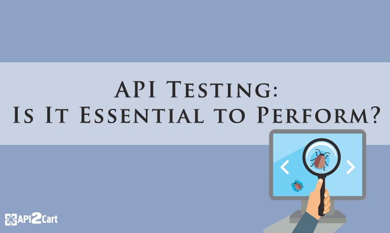 API Testing: Is It Essential to Perform?