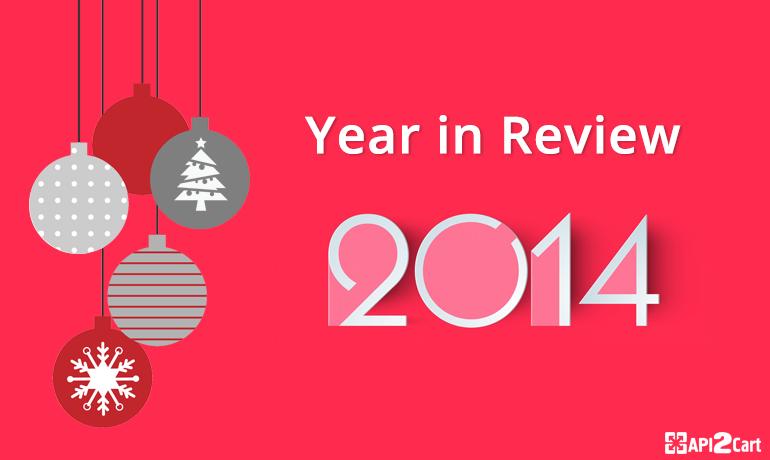 API2Cart: Year in Review 2014