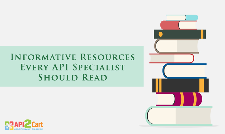 Informative Resources Every API Specialist Should Read
