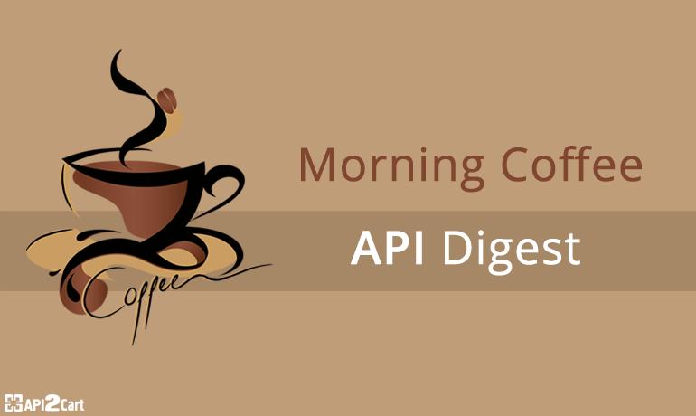 Morning Coffee API Digest