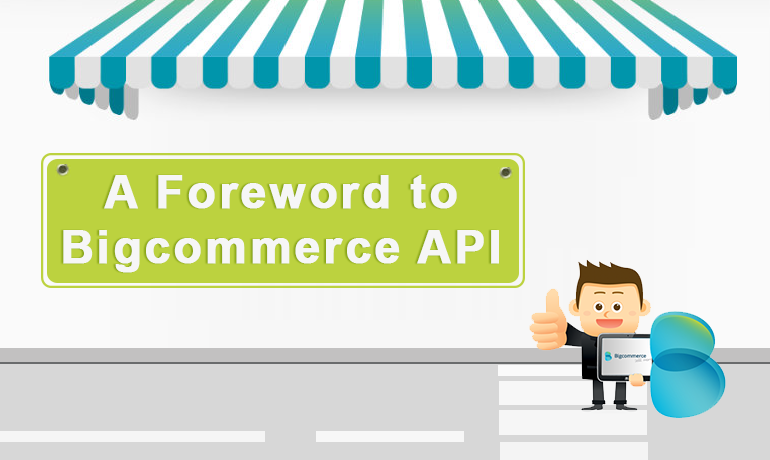 A Foreword to Bigcommerce API