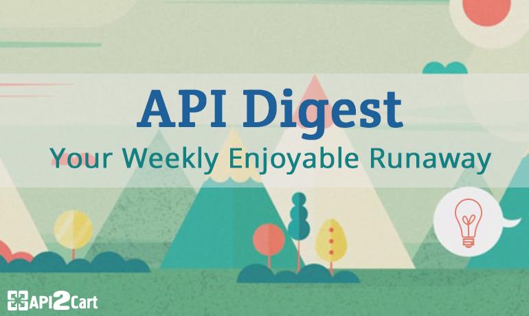 API Digest: Your Weekly Enjoyable Runaway