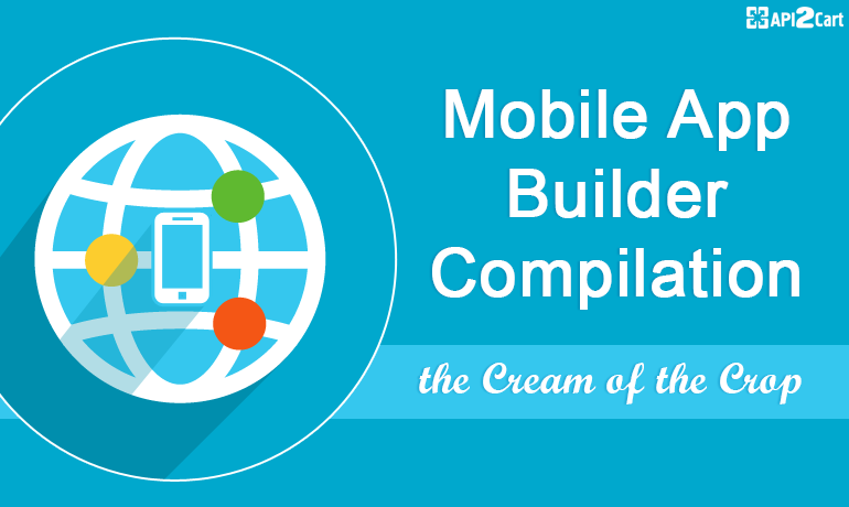 Mobile App Builder Compilation: the Cream of the Crop
