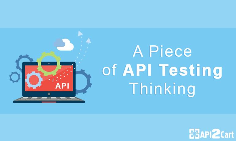 A Piece of API Testing Thinking