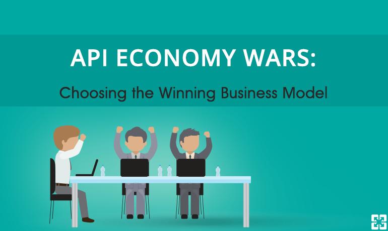 API Economy Wars: Choosing the Winning Business Model