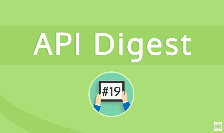 API Digest #19