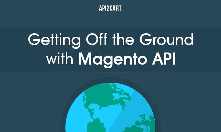 Getting Off the Ground with Magento API