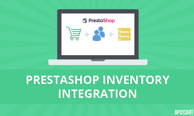 PrestaShop Inventory Integration: Seize Your Business Opportunity