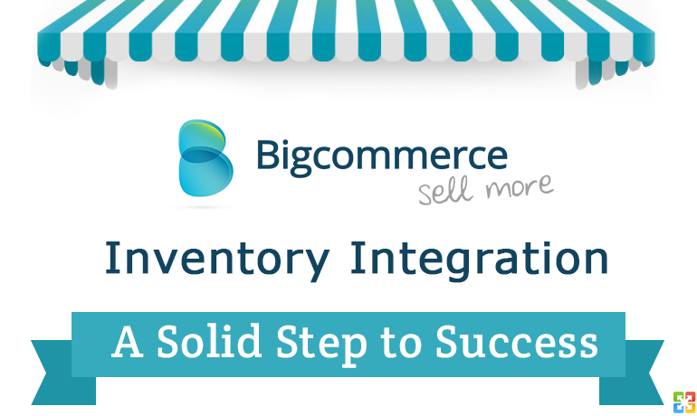 Bigcommerce Inventory Integration: A Solid Step to Success
