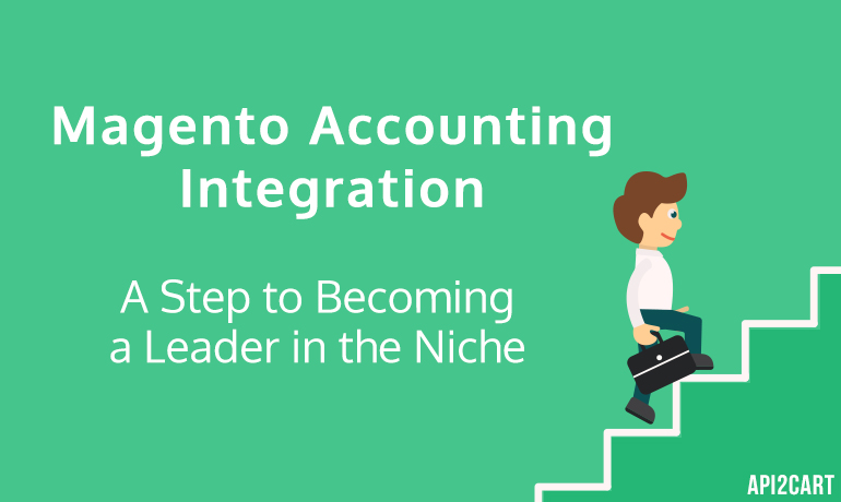 Magento Accounting Integration: A Step to Becoming a Leader in the Niche
