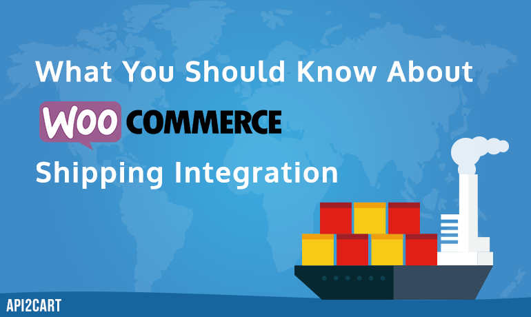 What You Should Know About WooCommerce Shipping Integration