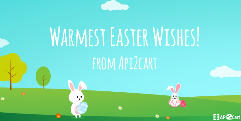 Warmest Easter Wishes from API2Cart