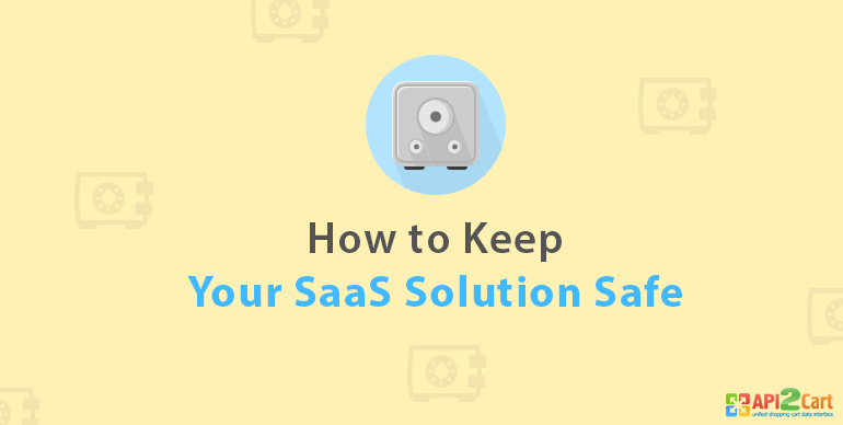 How to Keep Your Data Safe in Cloud-based Saas Software
