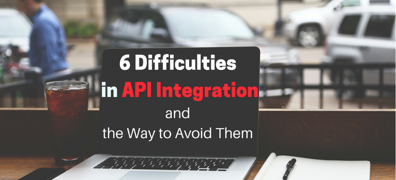 6 Difficulties in API Integration and the Way to Avoid Them