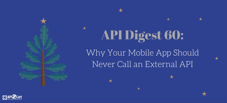 API Digest #60: Why Your Mobile App Should Never Call an External API
