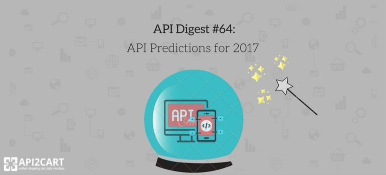 API Digest #64: API Predictions for 2017
