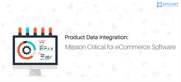 Product Data Integration: Mission Critical for eCommerce Software